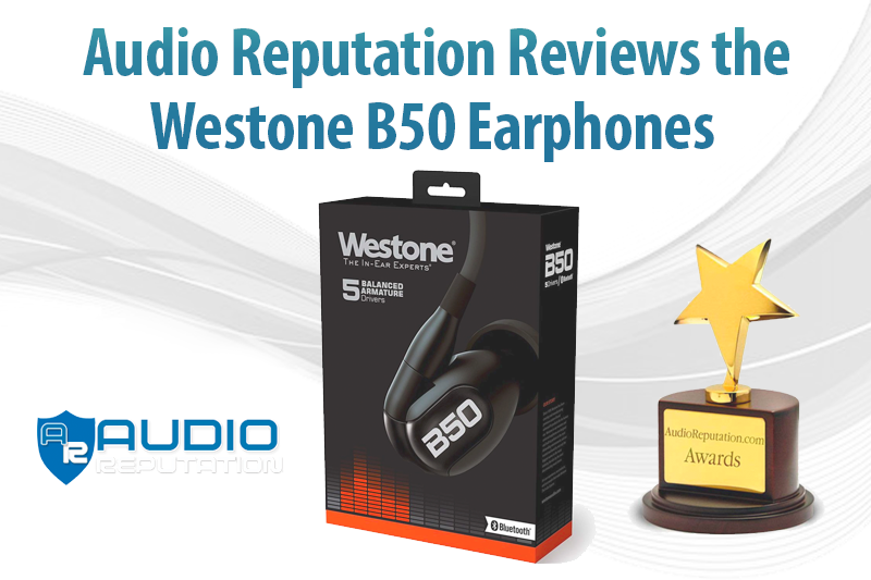 Audio Reputation Reviews the Westone B50