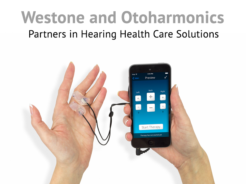 Westone and Otoharmonics - Solving Tinnitus Together