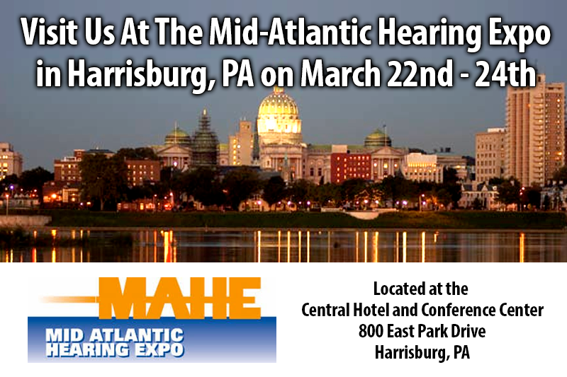 Visit Us At The Mid-Atlantic Hearing Expo in Harrisburg, PA on March 22nd - 24th