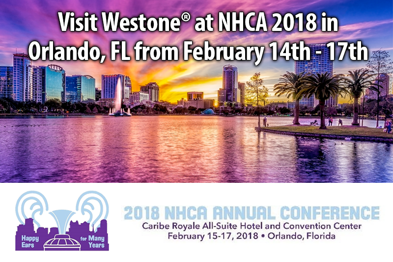 Visit Westone at NHCA 2018 in Orlando, FL from February 14th - 17th