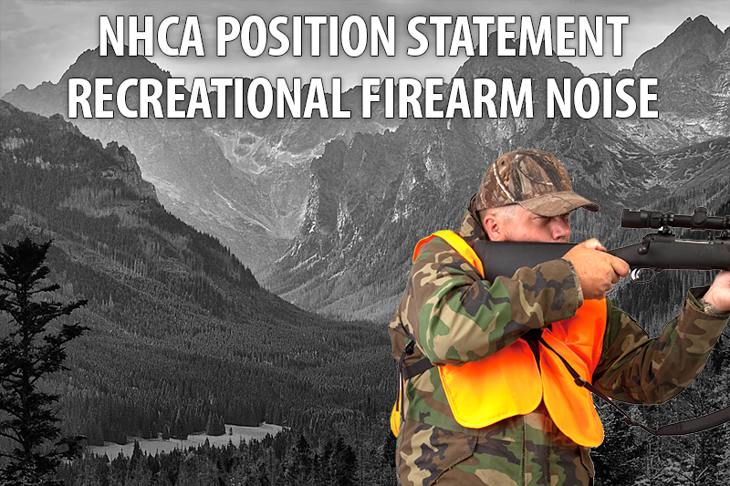 NHCA POSITION STATEMENT Recreational Firearm Noise