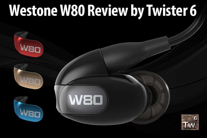 Westone W80 Review by Twister 6