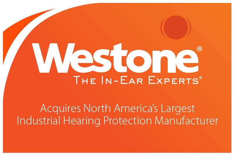 Westone® Acquires North America's Largest Industrial Hearing Protection Manufacturer