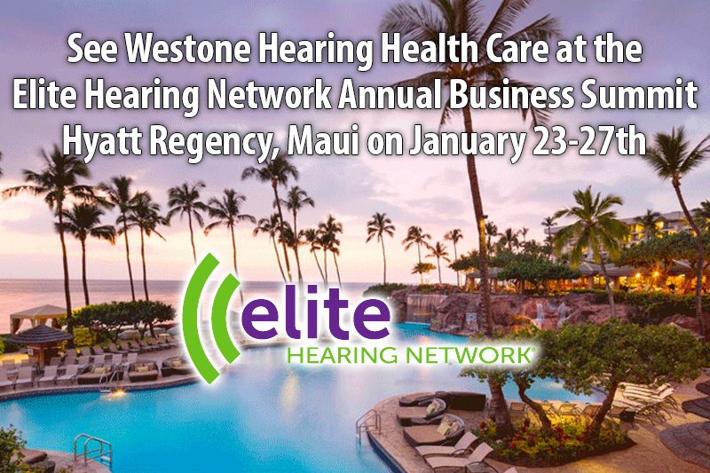 See Westone at the Elite Hearing Network Annual Business Summit - Hyatt Regency, Maui