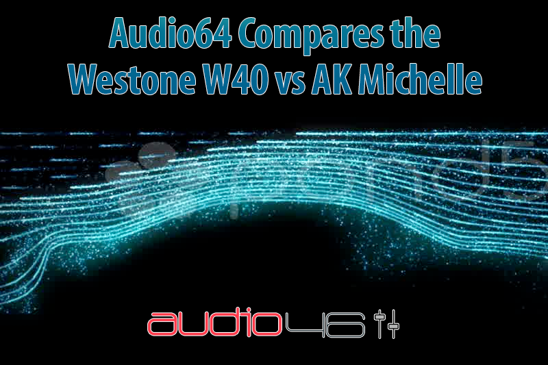 Audio64 W40 vs AK-JH Michelle