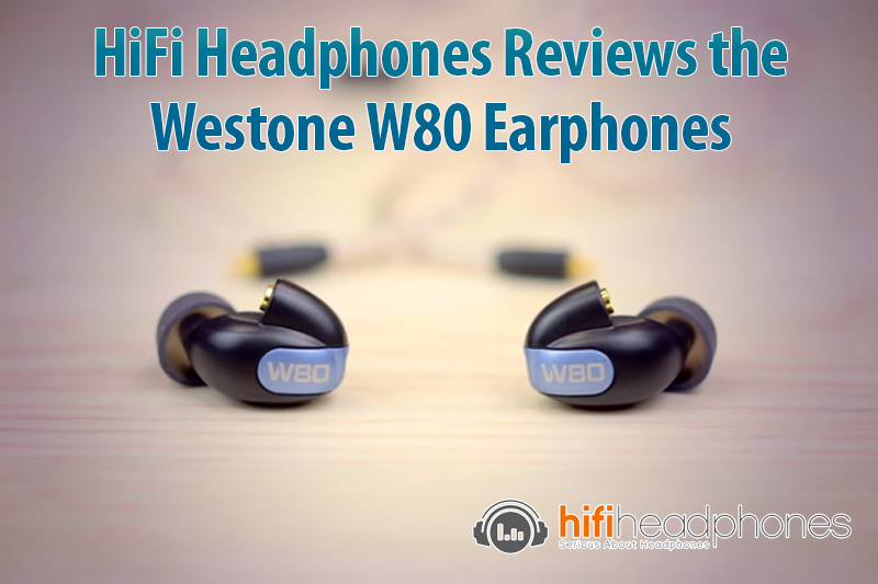 HiFi Headphones Reviews the W80
