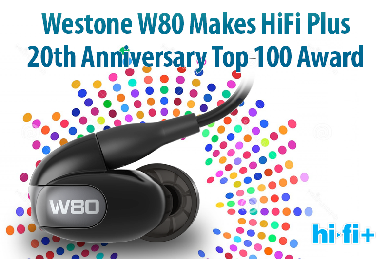 W80 Makes HiFi Plus 20th Anniversary Top 100