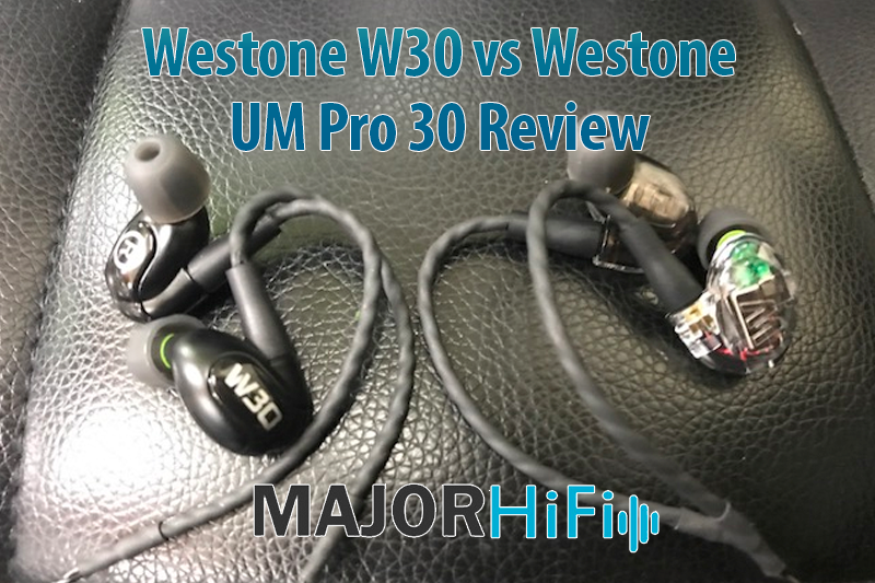Major HiFi W30 vs UM Pro 30