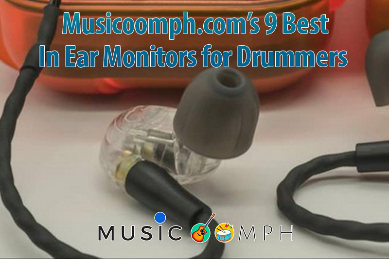 Musicoomph.com 9 Best In Ear Monitors for Drummers