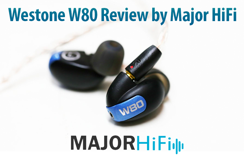 Westone W80 Gen2 Review by Major HiFi